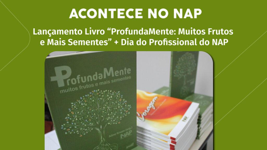 Lançamento Livro ProfundaMente | Acontece no NAP